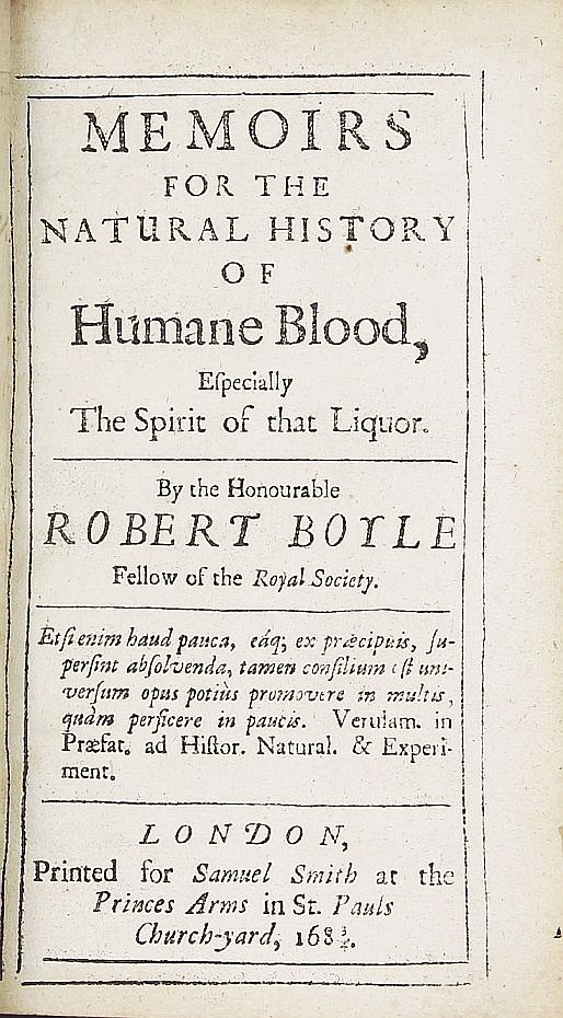 Memoirs for the Natural History of Humane Blood, Especially the Spirit of that Liquor. Robert BOYLE.