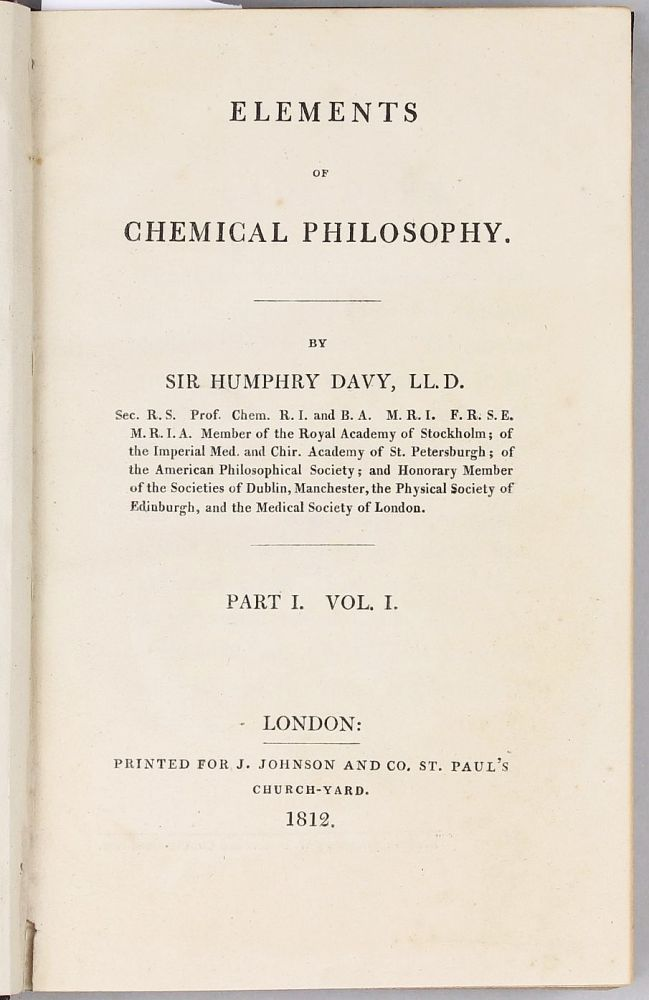 Elements of Chemical Philosophy, Part I. Vol. I (all published). Humphry DAVY.