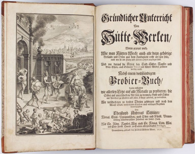 Gründlicher Unterricht von Hütte-Werken. . . nebst einem vollständigem Probier-Buch. Two parts in one volume. Christoph Andreas SCHLÜTER.