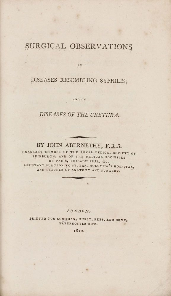 Surgical Observations on Diseases Resembling Syphilis; and on Diseases of the Urethra. John ABERNETHY.