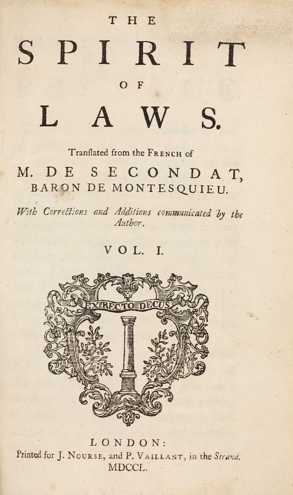 The Spirit of laws. Translated from the French ... With corrections and additions communicated by the author. Charles Secondat MONTESQUIEU, Baron de.