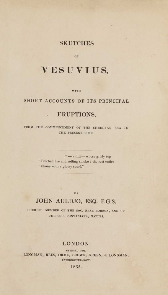 Sketches of Vesuvius, with Short Accounts of its Principal Eruptions, from the Commencement of the Christian Era to the Present Time. John AULDJO.