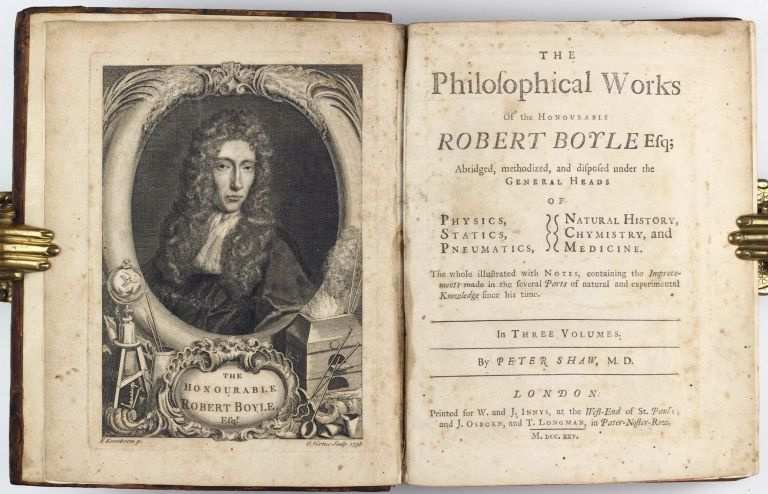 The philosophical works of the Honourable Robert Boyle Esq : in three volumes / abridged, methodized, and disposed under the general heads of physics, statics, pneumatics, natural history, chymistry, and medicine, the whole illustrated with notes, containing the improvements made in the several parts of natural and experimental knowledge since his time by Peter Shaw. . Robert BOYLE.