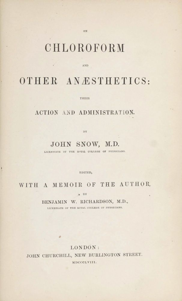 On Chloroform and Other Anaesthetics: Their Action and Administration. John SNOW.