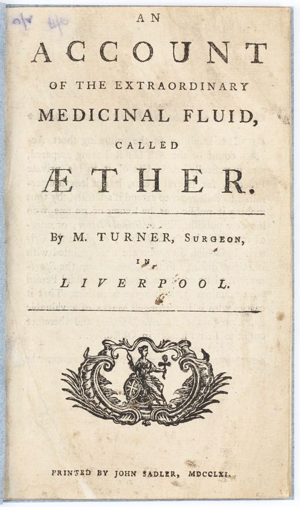 An Account of the Extraordinary Medicinal Fluid, called Aether. Matthew TURNER.
