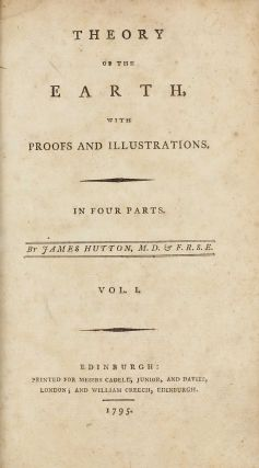 Theory of the Earth, with Proofs and Illustrations. James HUTTON