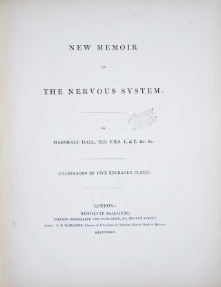 New Memoir on the Nervous System. Marshall HALL