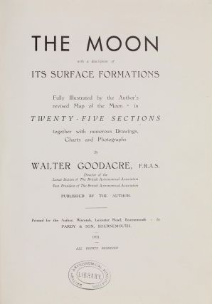 The Moon with a description of its Surface Formations. Fully Illustrated by the Author's revised...