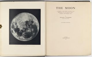 The Moon. A Summary of the Recent Advances in our Knowledge of our Satellite, With a Complete...