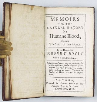 Memoirs for the Natural History of Humane Blood, Especially the Spirit of that Liquor.