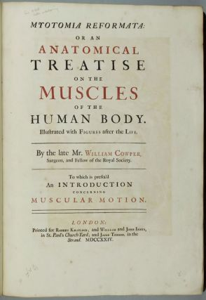 Myotomia Reformata: Or an Anatomical Treatise on the Muscles of the Human Body. Illustrated with...