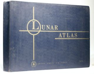 Photographic Lunar Atlas Based on Photographs Taken at the Mount Wilson, Lick, Pic du Midi,...