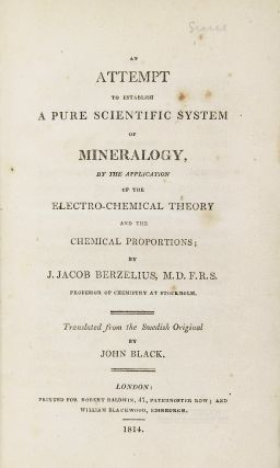 An Attempt to Establish a Pure Scientific System of Mineralogy, by the Application of the Electro-Chemical Theory and Chemical Proportions.