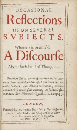 Occasional Reflections upon several Subiects [sic]. Whereto is premis'd a Discourse about such Kind of Thoughts. Robert BOYLE.