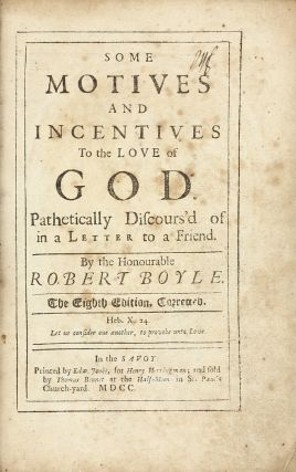 Some Motive and Incentives to the Love of God, Pathetically Discours'd of in a Letter to a...