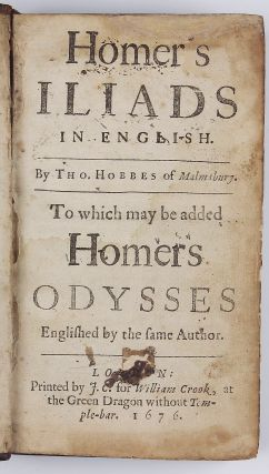 Homer's Iliads in English / By Tho. Hobbes of Malmsbury. To which be added Homer's Odysses Englished by the same author / Odysses. Translated out of the Greek by Tho. Hobbes of Malmsbury. The Second Edition.