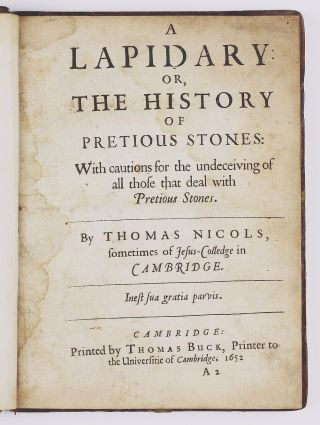 A Lapidary or, the History of Precious Stones: with Cautions for the Undeceiving of all Those...