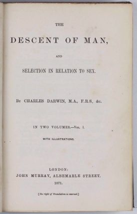 The Descent of Man, and Selection in Relation to Sex. 2 volumes.