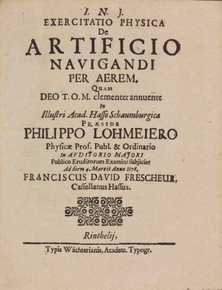 Exercitatio physica de artificio navigandi per aerem. . Philipp LOHMEIER, Franciscus David, PRESCHEUR.