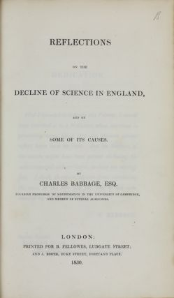 Presentation copy to Sir James Paget, inscribed by the author: Reflections on the Decline of Science in England. Charles BABBAGE.