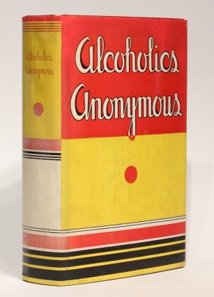 Alcoholics Anonymous: The Story of How More Than One Hundred Men Have Recovered from Alcoholism. Bill WILSON.