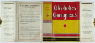 Alcoholics Anonymous: The Story of How More Than One Hundred Men Have Recovered from Alcoholism.