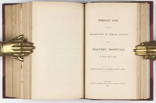 Notes on Matters Affecting the Health, Efficiency, and Hospital Administration of the British Army. [bound with:] Subsidiary Notes as to the Introduction of Female Nursing into Military Hospitals in Peace and in War.
