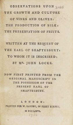 Observations upon the Growth and Culture of Vines and Olives: the Production of Silk: the Preservation of Fruits. John LOCKE.