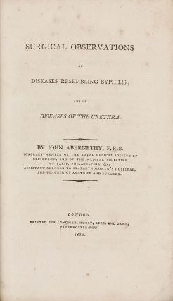 Surgical Observations on Diseases Resembling Syphilis; and on Diseases of the Urethra. John...