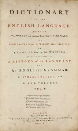 A Dictionary of the English Language in which the words are deduced from their originals, and illustrated in their different significations by examples from the best writers.