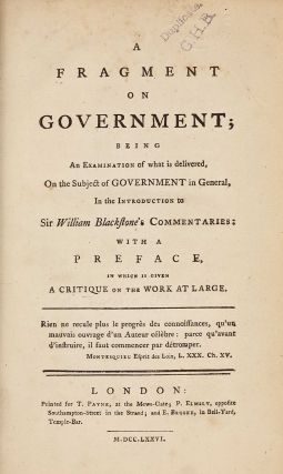 A fragment on Government; being an examination of what is delivered, on the subject of government...