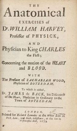 The Anatomical Exercises ... Concerning the Motion of the Heart and Blood. With the Preface of...