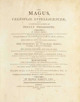 The magus, or Celestial intelligencer : being a complete system of occult philosophy. In three...