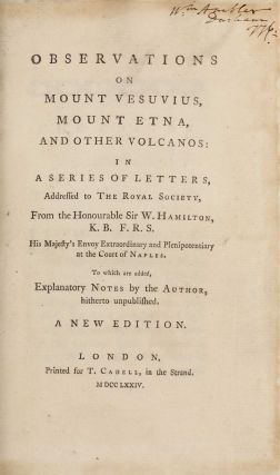 Observations on Mount Vesuvius, Mount Etna, and other Volcanos: In a series of letters, addressed...