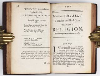 Monsieur Pascall's Thoughts, Meditations, and Prayers, Touching Matters Moral and Divine, As They Were Found in his Papers after his Death. Together with a Discourse upon Monsieur Pascall's Thoughts, Wherein is Shewn what was his Design. As also another Discourse On the Proofs of the Truth of the Books of Moses. And a Treatise, Wherein is made Appear that there are Demonstrations of a different Nature, but as certain as those of Geometry, and that such may be given of the Christian Religion. Done into English by Jos. Walker.