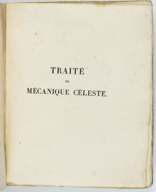 Traité de mécanique céleste. 5 volumes and 4 supplements of the first edition plus 2 volumes of the second edition of part 1 and 2, all in the original wrappers as issued.