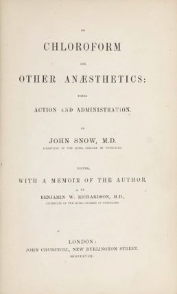 On Chloroform and Other Anaesthetics: Their Action and Administration. John SNOW