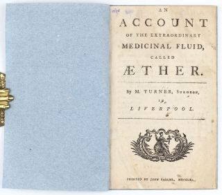 An Account of the Extraordinary Medicinal Fluid, called Aether.